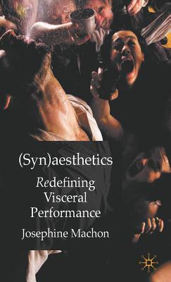 Synaesthetics: Redefining Visceral Performanc