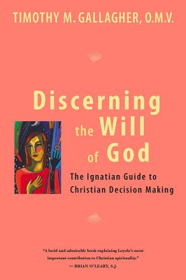 Discerning the Will of God: An Ignatian Guide