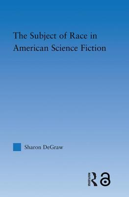 The Subject of Race in American Science Fiction
