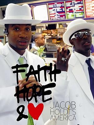 Jacob Holdt's America: Faith Hope   Love