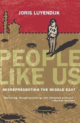 People Like Us: Misrepresenting the Middle Ea