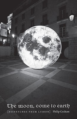 The Moon, Come to Earth: Dispatches from Lisbon