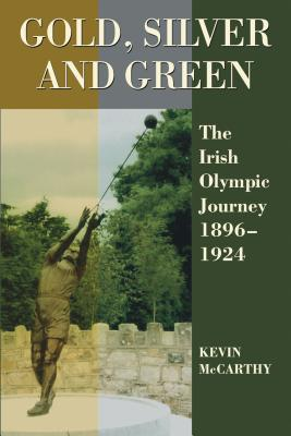 Gold Silver and Green: The Irish Olympic Jour