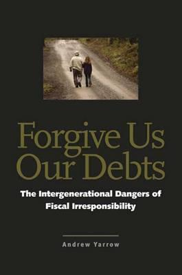 Forgive Us Our Debts: The Intergenerational D