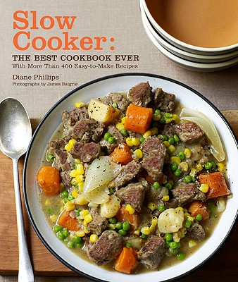 Slow Cooker: The Best Cookbook Ever: With Mor