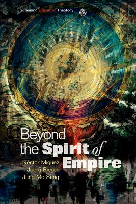 Beyond the Spirit of Empire: Theology and Pol