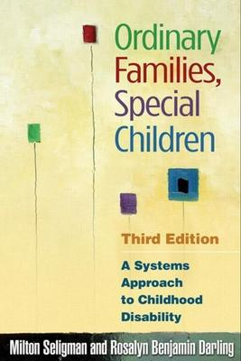 Ordinary families, special children :  a systems approach to childhood disability /