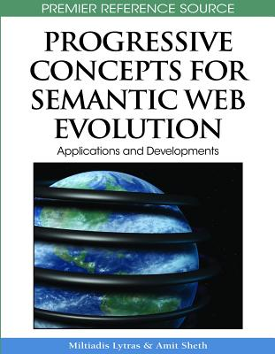 Progressive concepts for Semantic Web evolution :  applications and developments /