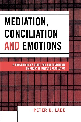 Mediation Conciliation And Emotions: A Practi