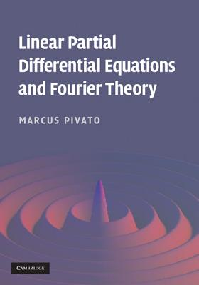 Linear partial differential equations and Fourier theory /