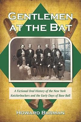 Gentlemen at the Bat: A Fictional Oral Histor