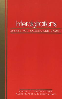 Interdigitations: Essays for Irmengard Rauch