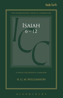 A Critical and Exegetical Commentary on Isaiah 1-27: Isaiah 6-12