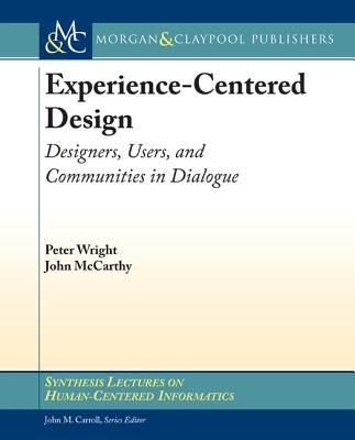 Experience~Centered Design: Designers Users a