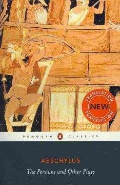 The Persians and Other Plays: The Persians  S