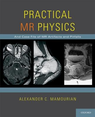 Practical MR Physics: And Case File of MR Art
