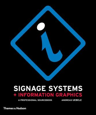 Signage systems & information graphics : a professional sourcebook /