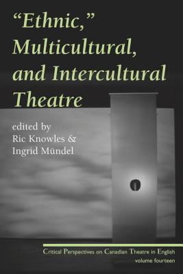Ethnic Multicultural and Intercultural Theatr