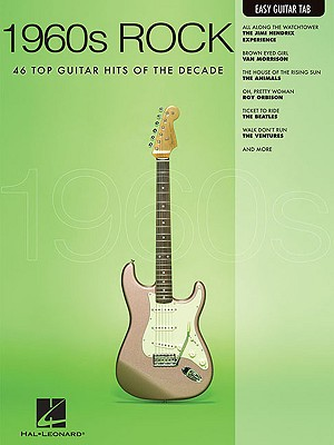 1960s Rock: 42 Top Guitar Hits of the Decade