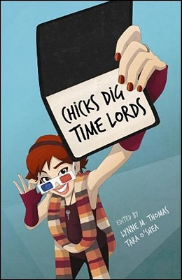 Chicks Dig Time Lords: A Celebration of Docto