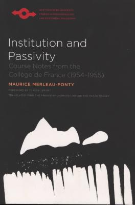 Institution and Passivity: Course Notes from the College de France (1954-1955)