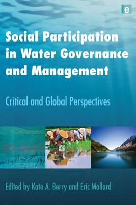 Social participation in water governance and management : critical and global perspectives /