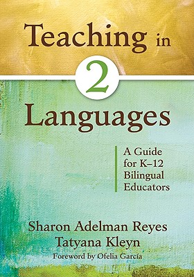 Teaching in 2 Languages: A Guide for K-12 Bilingual Educators