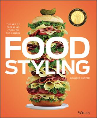 Food styling : the art of preparing food for the camera /