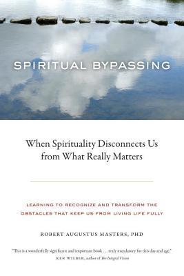 Spiritual Bypassing: When Spirituality Discon