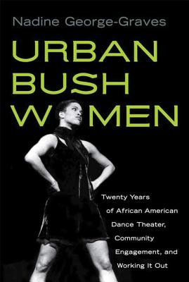 Urban Bush Women: Twenty Years of African Ame