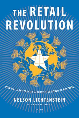 The Retail Revolution: How Wal~Mart Created a