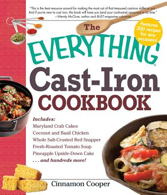 The Everything Cast~iron Cookbook