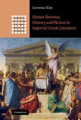 Homer Between History and Fiction in Imperial