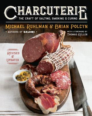 Charcuterie: The Craft of Salting Smoking and