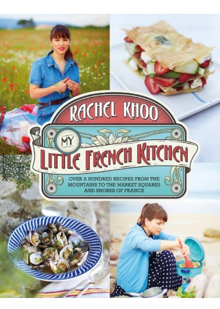 My Little French Kitchen: Over 100 recipes fr