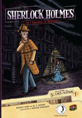 #01 Sherlock Holmes and a Scandal in Bohemia: Sherlock Holmes and a Scandal in Bohemia