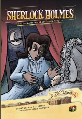 #06 Sherlock Holmes and the Adventure of the Sussex Vampire: Sherlock Holmes and the Adventure of the Sussex Vampire