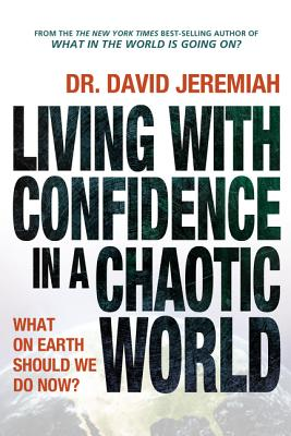 Living With Confidence in a Chaotic World: Wh