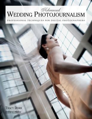 Advanced Wedding Photojournalism: Professiona