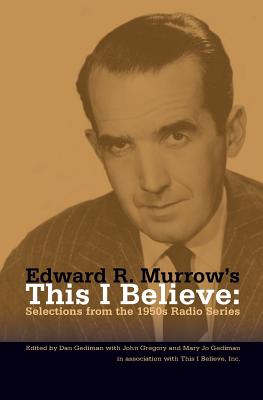 Edward R. Murrow's This I Believe