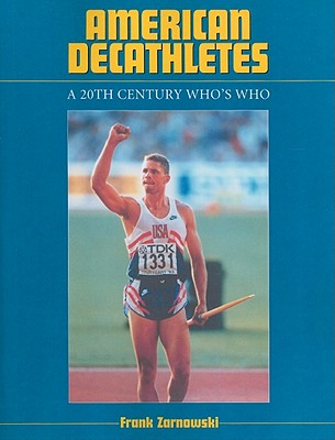 American Decathletes: A 20th Century Who's Wh