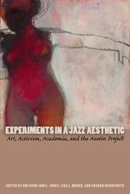 Experiments in a Jazz Aesthetic: Art Activism