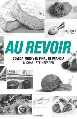 Au revoir  Au Revoir To All That: Comida vino