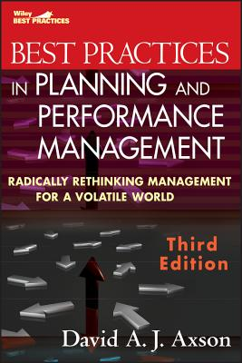 Best practices in planning and performance management : radically rethinking management for a volatile world /