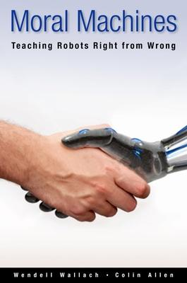 Moral Machines: Teaching Robots Right from Wr
