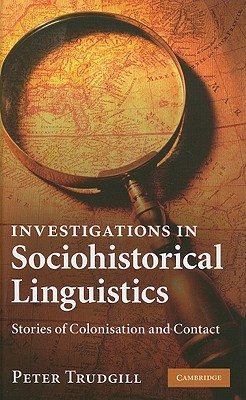 Investigations in sociohistorical linguistics : stories of colonisation and contact /
