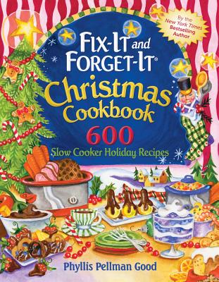 Fix~It and Forget~It Christmas Cookbook: 600