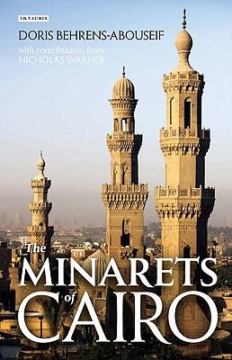 The Minarets of Cairo: Islamic Architecture f