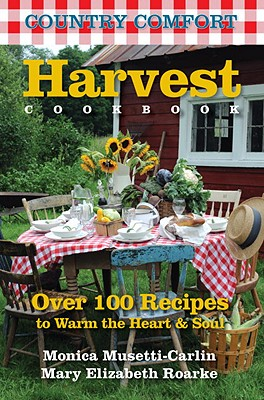 Country Comfort: Harvest Cookbook: Over 100 R