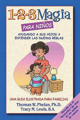 1-2-3 Magia para ninos / 1-2-3 Magic for Kids: Ayudando a Sus Hijos a Entender Las Nuevas Reglas / Helping Your Children Underst
